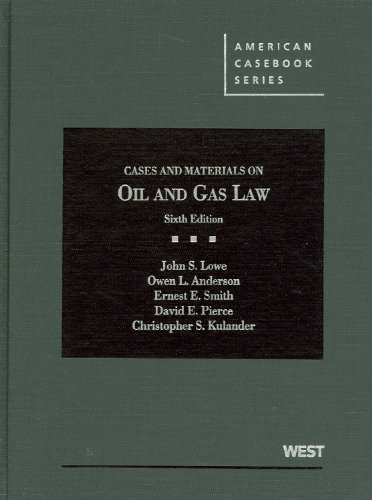 Cases and Materials on Oil and Gas: Lowe, John S.