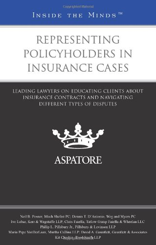 9780314285195: Representing Policyholders in Insurance Cases: Leading Lawyers on Educating Clients About Insurance Contracts and Navigating Different Types of Disputes (Inside the Minds)