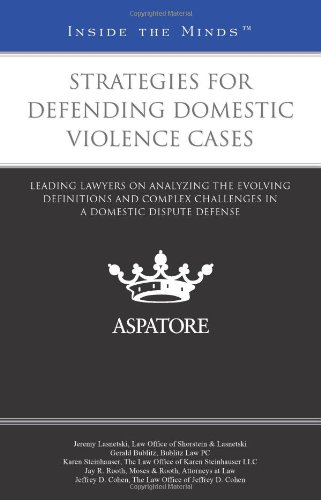 9780314285218: Strategies for Defending Domestic Violence Cases: Leading Lawyers on Analyzing the Evolving Definitions and Complex Challenges in a Domestic Dispute Defense (Inside the Minds)
