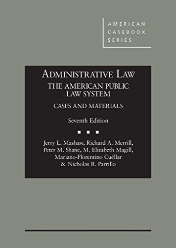 Administrative Law, the American Public Law System (Hardback): Jerry L. Mashaw, Richard Merrill, ...