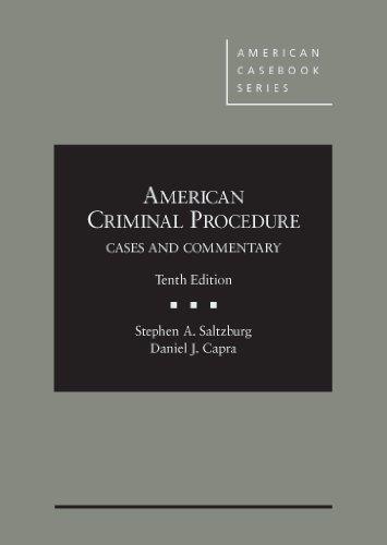 American Criminal Procedure: Cases and Commentary (Hardback): Stephen A. Saltzburg, Daniel J. Capra