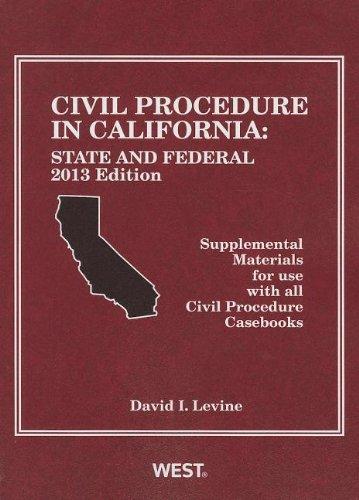 9780314286086: Civil Procedure in California: State and Federal, 2013 Edition (American Casebook Series)