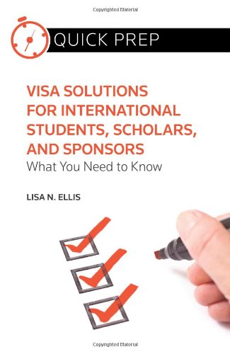 9780314286390: Visa Solutions for International Students, Scholars, and Sponsors: What You Need to Know (Quick Prep)