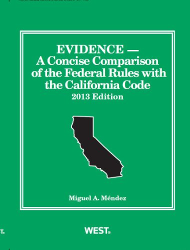 9780314286840: Evidence, A Concise Comparison of the Federal Rules with the California Code, 2013 (Selected Statutes)