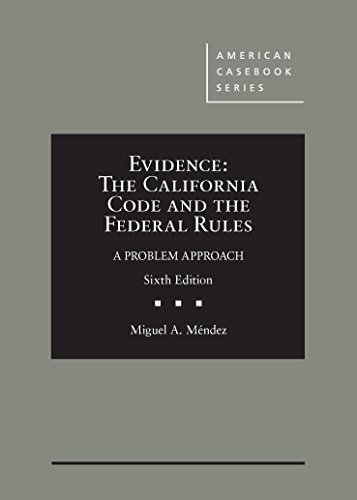 9780314286871: Evidence: The California Code and the Federal Rules, A Problem Approach (American Casebook Series)