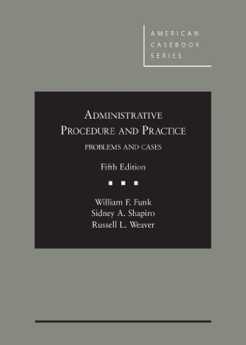 Administrative Procedure and Practice (American Casebook Series): Weaver, Russell, Shapiro,