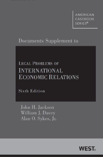Jackson, Davey, and Sykes' Legal Problems of International Economic Relations 6th, Documentary Supplement (American Casebook Series) (0314287647) by Jackson, John; William J Davey; Sykes Jr., Alan
