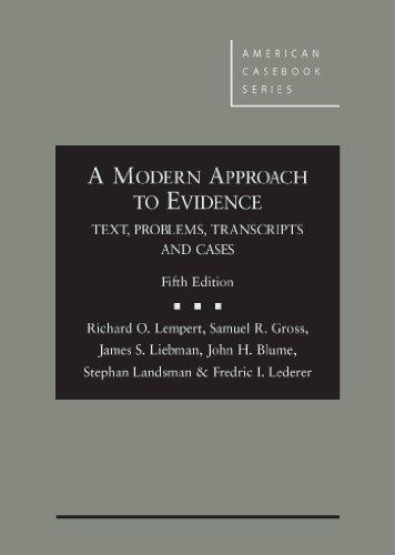 A Modern Approach to Evidence: Text, Problems,: Lempert, Richard; Gross,