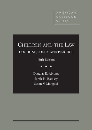 9780314287670: Children and The Law: Doctrine, Policy and Practice, 5th (American Casebook Series)