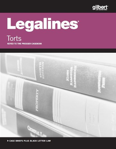 Legalines on Torts, Keyed to Prosser: Publishers Editoral Staff