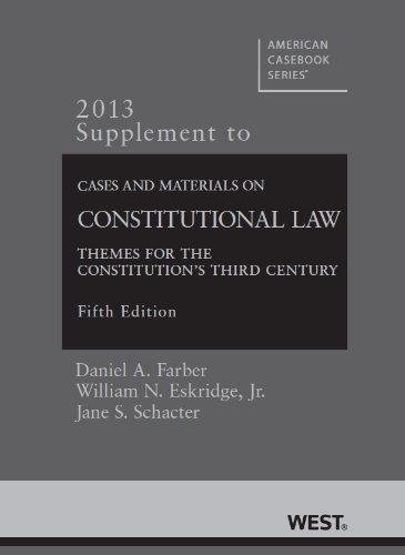 9780314288318: Cases and Materials on Constitutional Law: Themes for the Constitution's Third Century, 5th, 2013 Supplement (American Casebook Series)