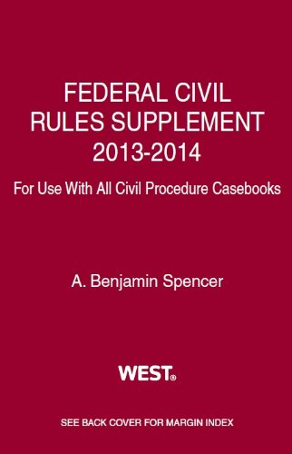 9780314288356: Federal Civil Rules Supplement, 2013-2014, for use with all Civil Procedure Casebooks (American Casebook Series)