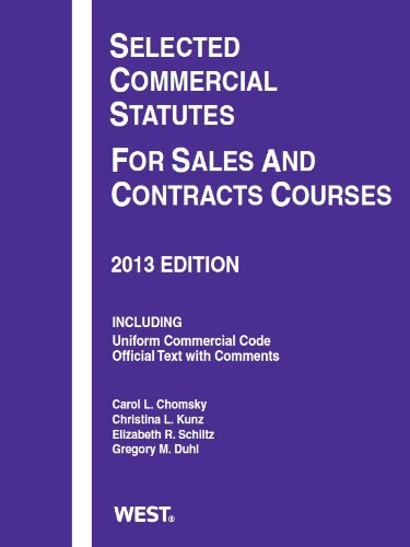 9780314288394: Selected Commercial Statutes For Sales and Contracts Courses, 2013 (Selected Statutes)