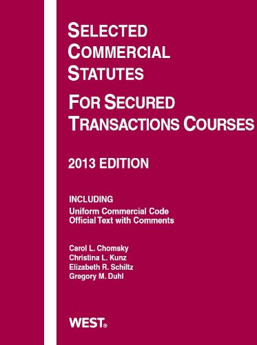 9780314288400: Selected Commercial Statutes For Secured Transactions Courses, 2013 (Selected Statutes)
