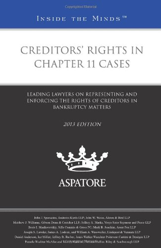 9780314288783: Creditors' Rights in Chapter 11 Cases: Leading Lawyers on Representing and Enforcing the Rights of Creditors in Bankruptcy Matters (Inside the Minds)