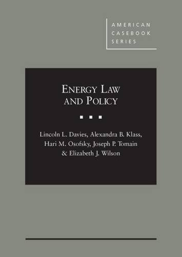 Energy Law and Policy (American Casebook Series): Lincoln Davies