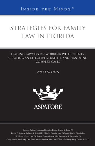 9780314289513: Strategies for Family Law in Florida, 2013 ed.: Leading Lawyers on Working with Clients, Creating an Effective Strategy, and Handling Complex Cases (Inside the Minds)