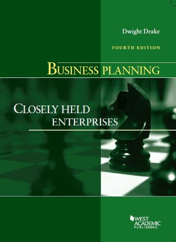 Business Planning: Closely Held Enterprises, 4th (American: Dwight Drake