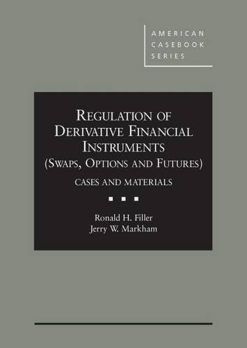 9780314289704: Regulation of Derivative Financial Instruments ( (American Casebook Series)