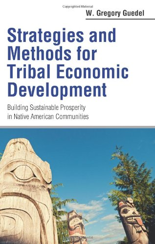9780314289773: Strategies and Methods for Tribal Economic Development: Building Sustainable Prosperity in Native American Communities