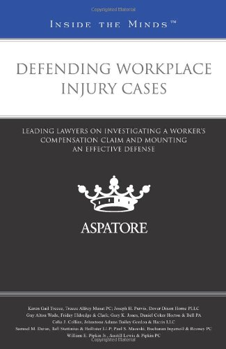9780314289841: Defending Workplace Injury Cases: Leading Lawyers on Investigating a Worker's Compensation Claim and Mounting an Effective Defense (Inside the Minds)