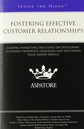 9780314289865: Fostering Effective Customer Relationships: Leading Marketing Executives on Developing Customer Experience Strategies and Delivering Value-Added Service (Inside the Minds)