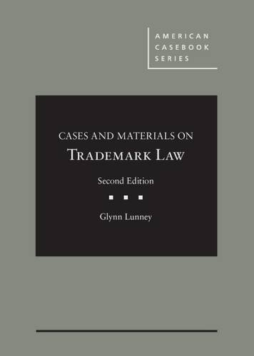 Cases and Materials on Trademark Law (Hardback): Joseph Lunney