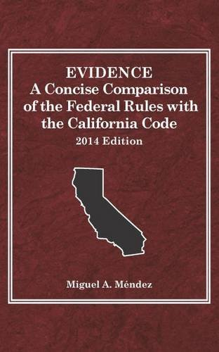 9780314290144: Evidence, A Concise Comparison of the Federal Rules with the California Code, 2014 (Selected Statutes)