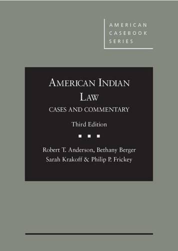 American Indian Law: Cases and Commentary (American Casebook Series): Bethany Berger; Philip ...