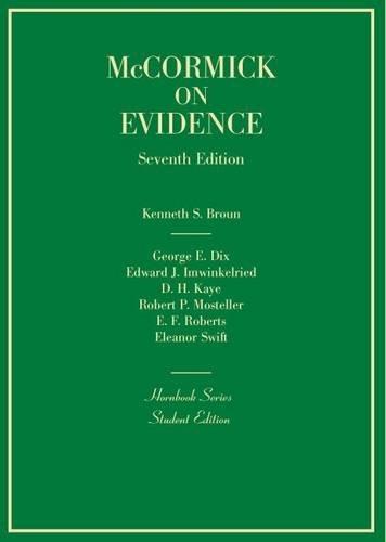Evidence, 7th (Hornbook Series): Broun, Kenneth, Dix,