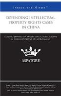 9780314290472: Defending Intellectual Property Rights Cases in China: Leading Lawyers on Protecting Clients' Rights in China's Evolving IP Environment (Inside the Minds)