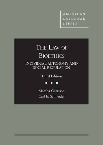 9780314291004: The Law of Bioethics: Individual Autonomy and Social Regulation (American Casebook Series)