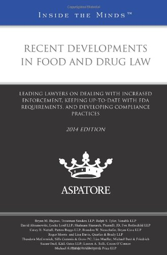 9780314291196: Recent Developments in Food and Drug Law, 2014 ed.: Leading Lawyers on Dealing with Increased Enforcement, Keeping Up-To-Date with FDA Requirements, ... Compliance Practices (Inside the Minds)