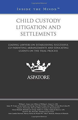9780314291202: Child Custody Litigation and Settlements: Leading Lawyers on Establishing Successful Co-Parenting Arrangements and Educating Clients on the Trial Process (Inside the Minds)