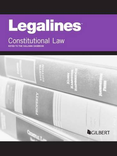 9780314291271: Legalines on Constitutional Law, Keyed to Sullivan
