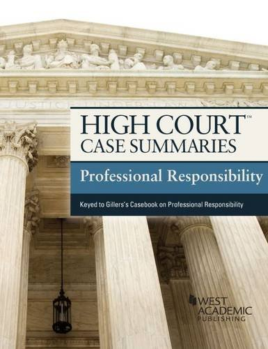 9780314291622: High Court Case Summaries on Professional Responsibility, Keyed to Gillers, 9th