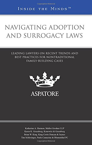 Navigating Adoption and Surrogacy Laws: Leading Lawyers on Recent Trends and Best Practices for ...