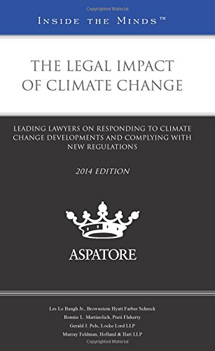 9780314292445: The Legal Impact of Climate Change, 2014 ed.: Leading Lawyers on Responding to Climate Change Developments and Complying with New Regulations (Inside the Minds)