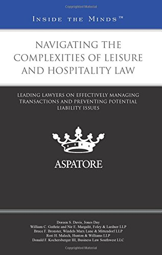 9780314292711: Navigating the Complexities of Leisure and Hospitality Law: Leading Lawyers on Effectively Managing Transactions and Preventing Potential Liability Issues (Inside the Minds)