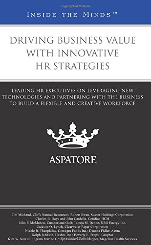 9780314292773: Driving Business Value with Innovative HR Strategies: Leading HR Executives on Leveraging New Technologies and Partnering with the Business to Build a ... and Creative Workforce (Inside the Minds)