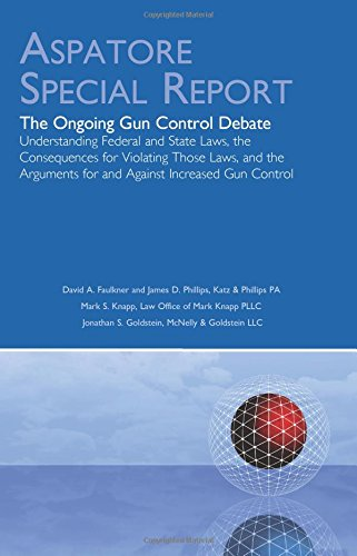 9780314293091: The Ongoing Gun Control Debate: Understanding Federal and State Laws, the Consequences for Violating Those Laws, and the Arguments for and Against Increased Gun Control (Aspatore Special Report)