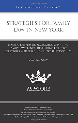 9780314293657: Strategies for Family Law in New York, 2015 ed.: Leading Lawyers on Navigating Changing Family Law Trends, Developing Effective Strategies, and Building Client Relationships (Inside the Minds)