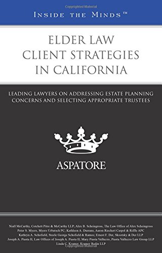 9780314293725: Elder Law Client Strategies in California: Leading Lawyers on Addressing Estate Planning Concerns and Selecting Appropriate Trustees (Inside the Minds)