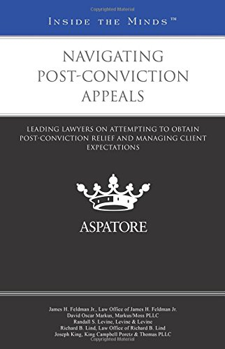 9780314293930: Navigating Post-Conviction Appeals: Leading Lawyers on Attempting to Obtain Post-Conviction Relief and Managing Client Expectations (Inside the Minds)