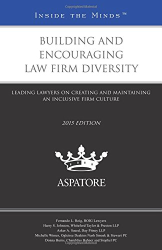 9780314293947: Building and Encouraging Law Firm Diversity, 2015 ed:Leading Lawyers on Creating and Maintaining an Inclusive Firm Culture (Inside the Minds)