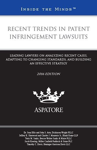 9780314294968: Recent Trends in Patent Infringement Lawsuits, 2016 edition: Leading Lawyers on Analyzing Recent Cases, Adapting to Changing Standards, and Building an Effective Strategy (Inside the Minds)