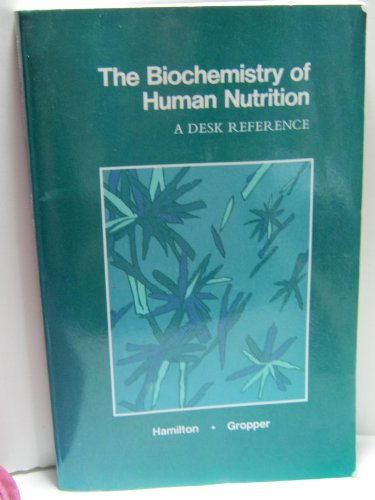9780314295200: Biochemistry of Human Nutrition: A Desk Reference