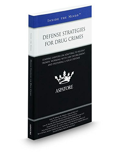 9780314295293: Defense Strategies for Drug Crimes, 2016-2017 ed.: Leading Lawyers on Interpreting Today's Drug Cases, Developing a Thorough Defense, and Protecting a Client's Rights (Inside the Minds)