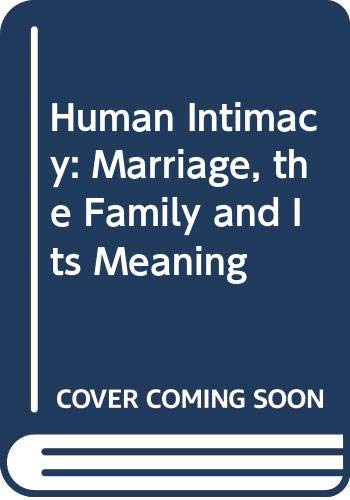 9780314303936: Human Intimacy: Marriage, the Family and Its Meaning