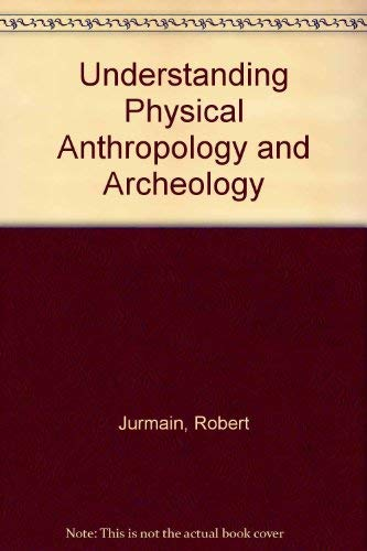 Understanding Physical Anthropology and Archeology (0314303952) by Robert Jurmain; Harry Nelson